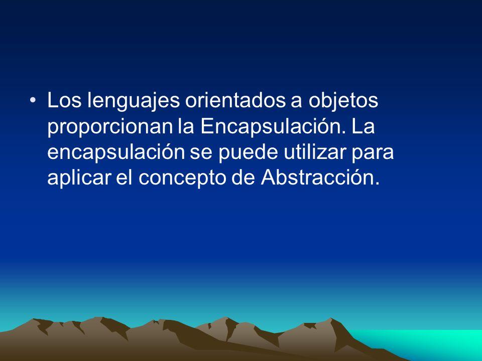 Los lenguajes orientados a objetos proporcionan la Encapsulación