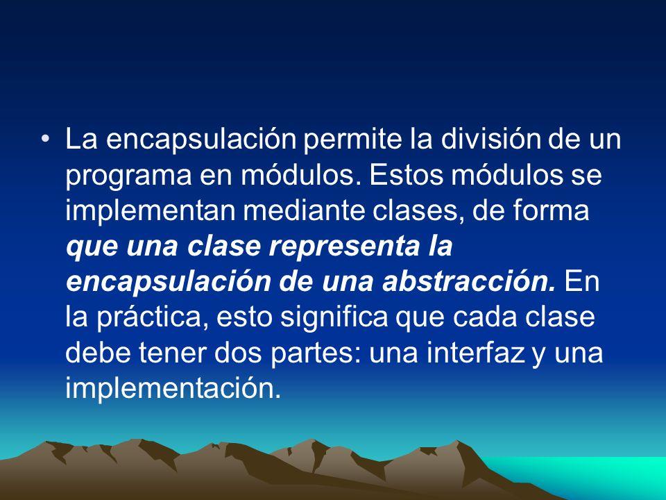 La encapsulación permite la división de un programa en módulos
