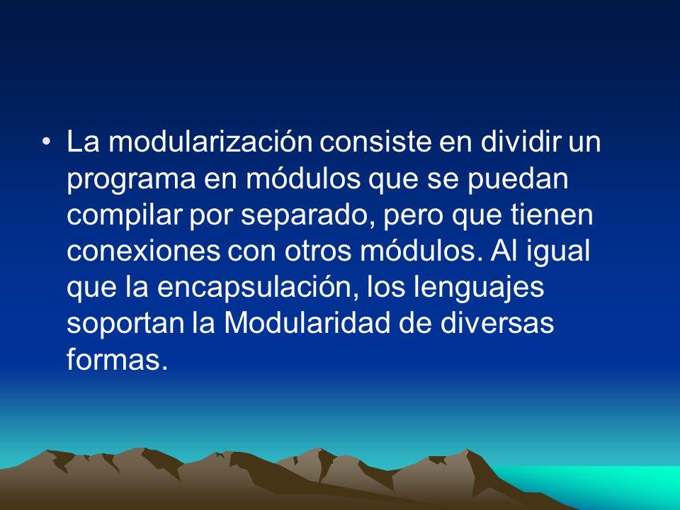 La modularización consiste en dividir un programa en módulos que se puedan compilar por separado, pero que tienen conexiones con otros módulos.