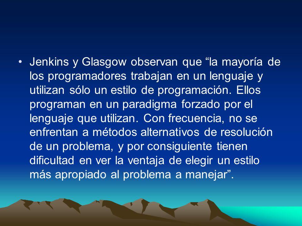 Jenkins y Glasgow observan que la mayoría de los programadores trabajan en un lenguaje y utilizan sólo un estilo de programación.