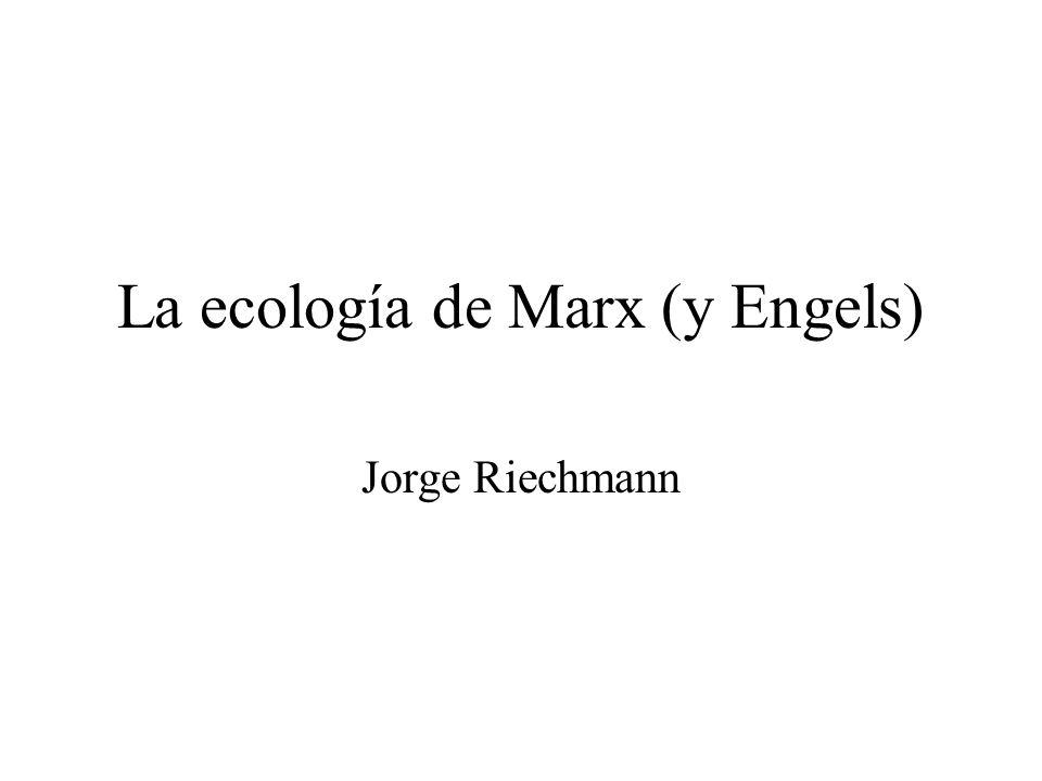 La ecología de Marx (y Engels)