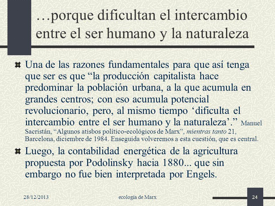 …porque dificultan el intercambio entre el ser humano y la naturaleza