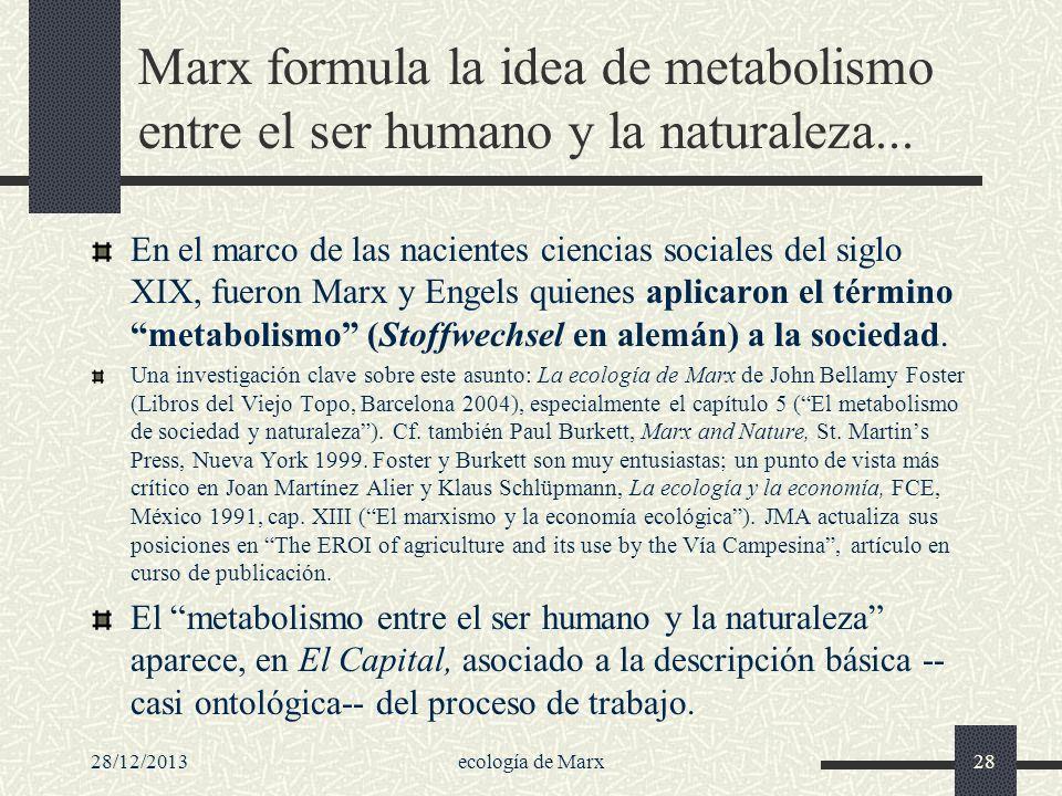 Marx formula la idea de metabolismo entre el ser humano y la naturaleza...