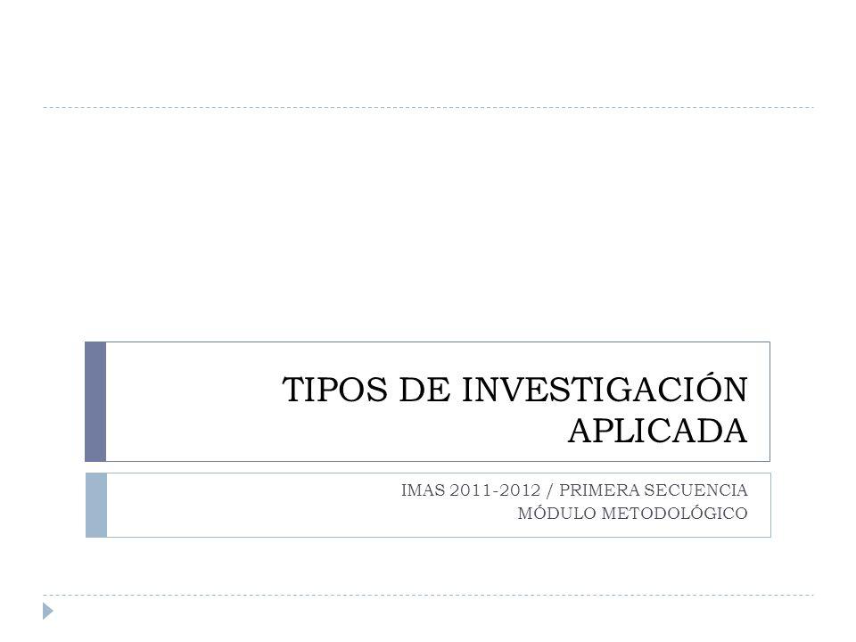 TIPOS DE INVESTIGACIÓN APLICADA