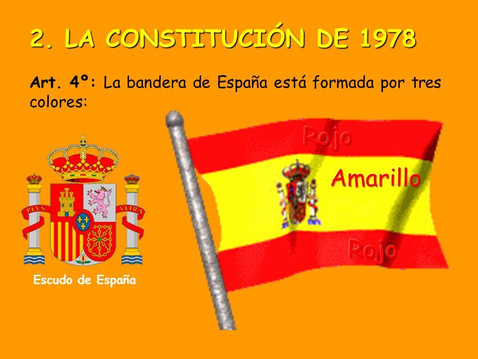 2. LA CONSTITUCIÓN DE 1978 Rojo Amarillo Rojo