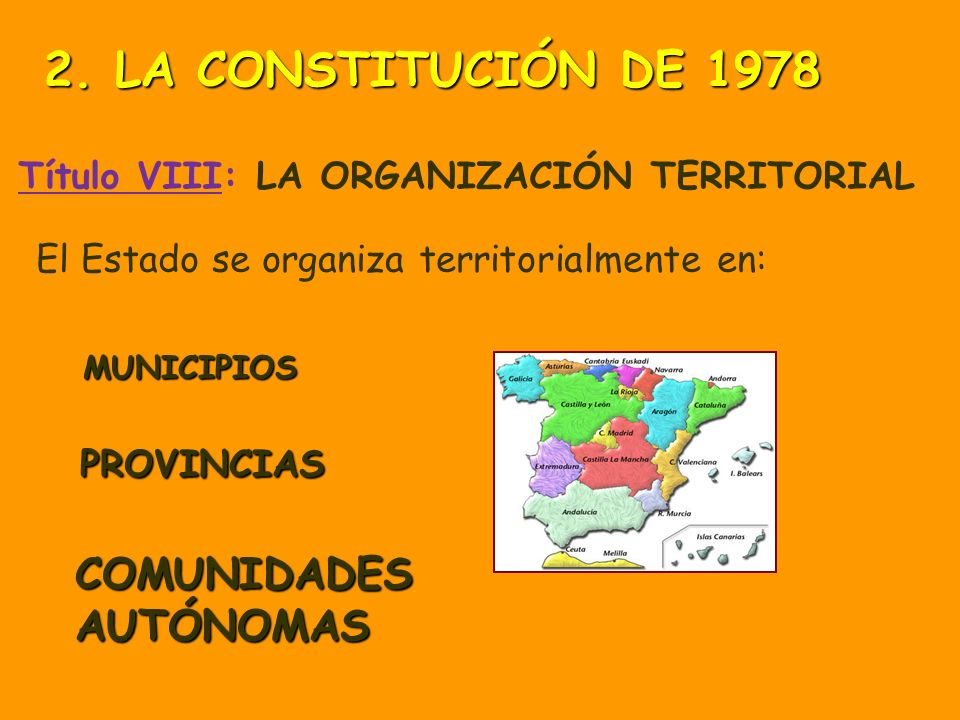 2. LA CONSTITUCIÓN DE 1978 PROVINCIAS COMUNIDADES AUTÓNOMAS