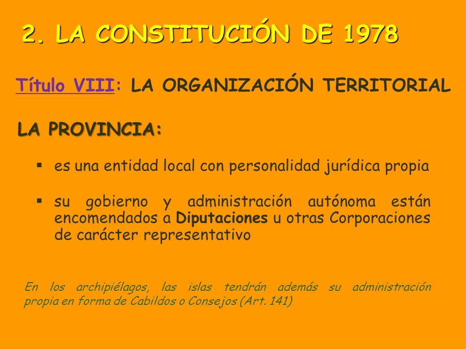 2. LA CONSTITUCIÓN DE 1978 Título VIII: LA ORGANIZACIÓN TERRITORIAL