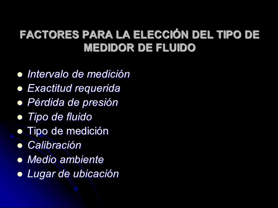 FACTORES PARA LA ELECCIÓN DEL TIPO DE MEDIDOR DE FLUIDO