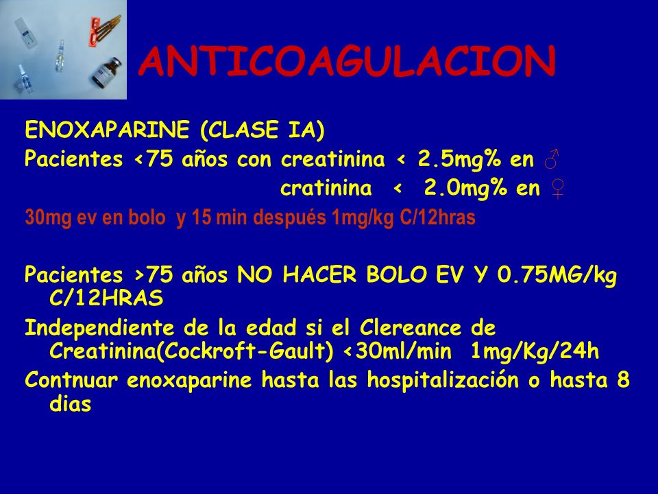 ANTICOAGULACION ENOXAPARINE (CLASE IA)
