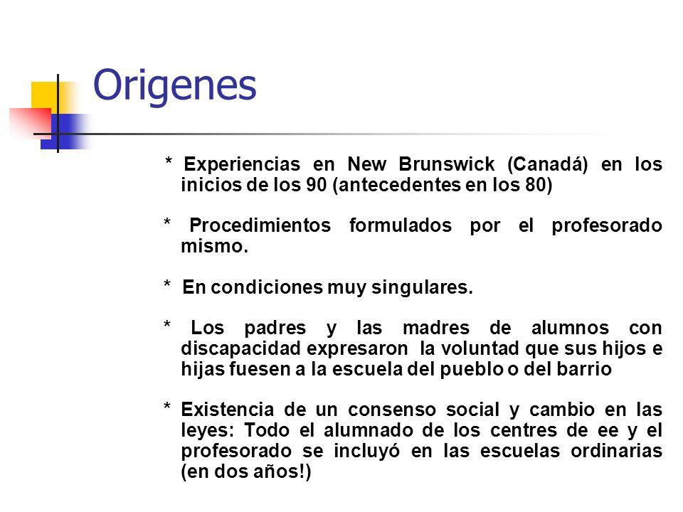 Origenes * Experiencias en New Brunswick (Canadá) en los inicios de los 90 (antecedentes en los 80)