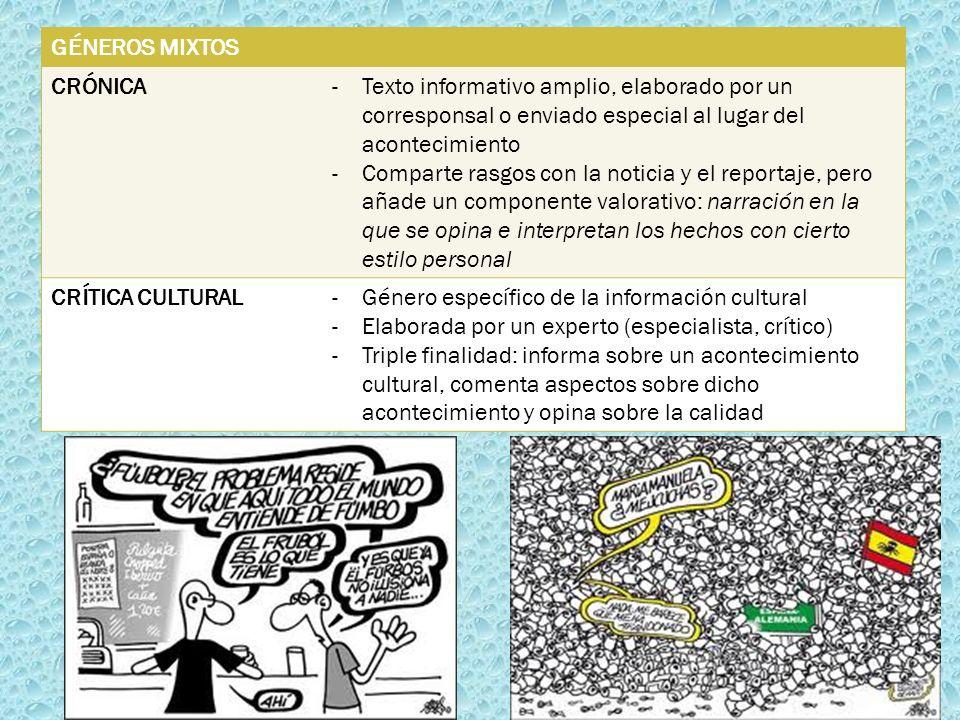 GÉNEROS MIXTOS CRÓNICA. Texto informativo amplio, elaborado por un corresponsal o enviado especial al lugar del acontecimiento.