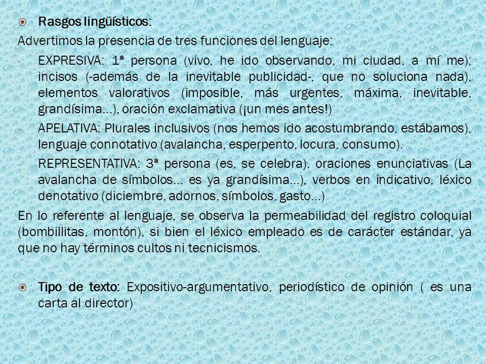 Rasgos lingüísticos: Advertimos la presencia de tres funciones del lenguaje:
