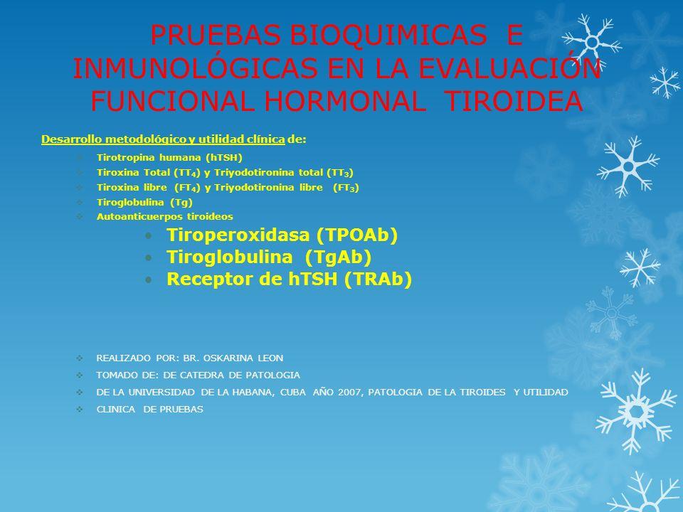 PRUEBAS BIOQUIMICAS E INMUNOLÓGICAS EN LA EVALUACIÓN FUNCIONAL HORMONAL TIROIDEA
