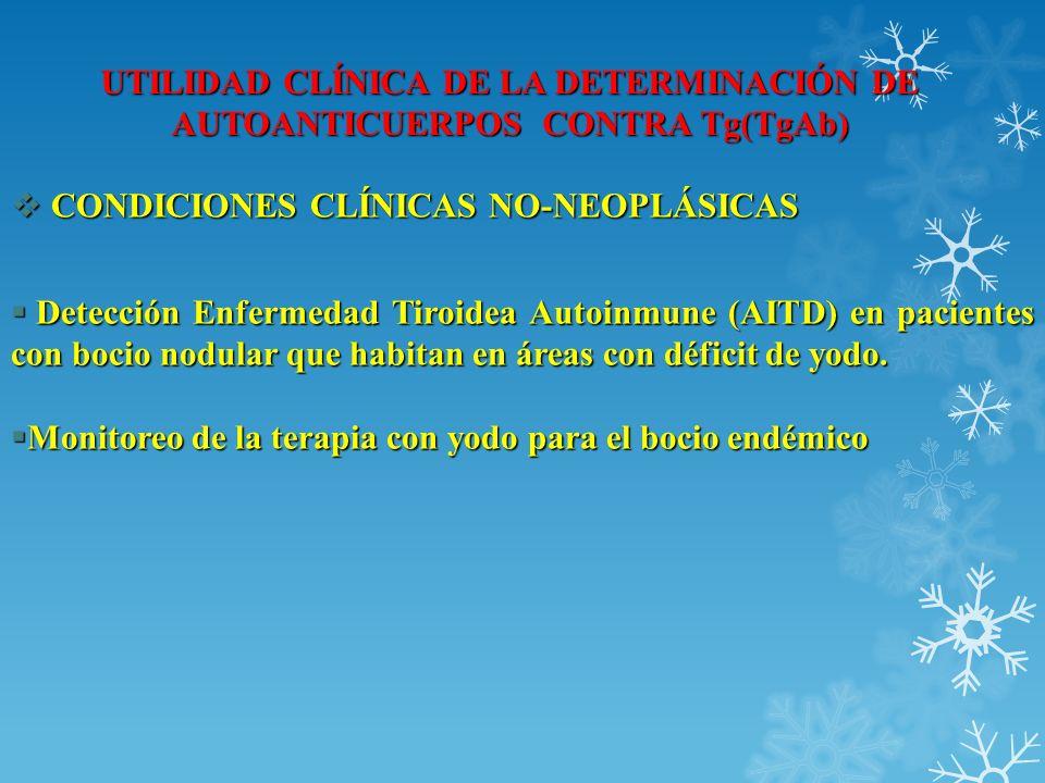 UTILIDAD CLÍNICA DE LA DETERMINACIÓN DE AUTOANTICUERPOS CONTRA Tg(TgAb)