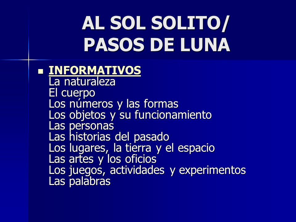 AL SOL SOLITO/ PASOS DE LUNA