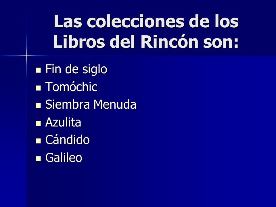 Las colecciones de los Libros del Rincón son: