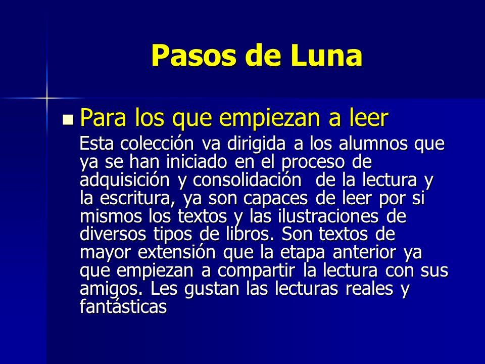Pasos de Luna Para los que empiezan a leer