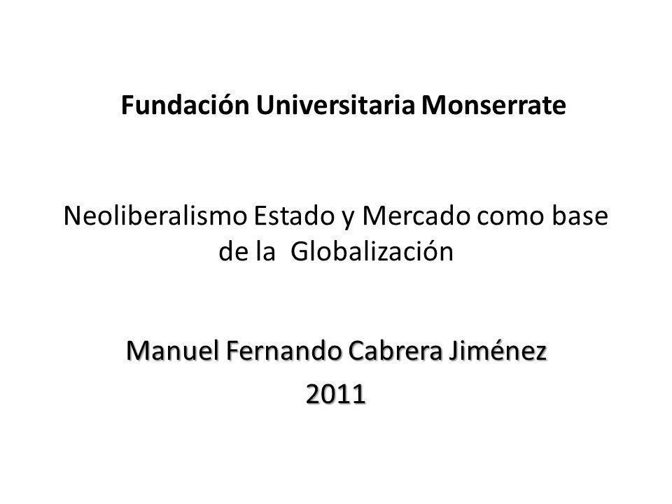 Neoliberalismo Estado y Mercado como base de la Globalización