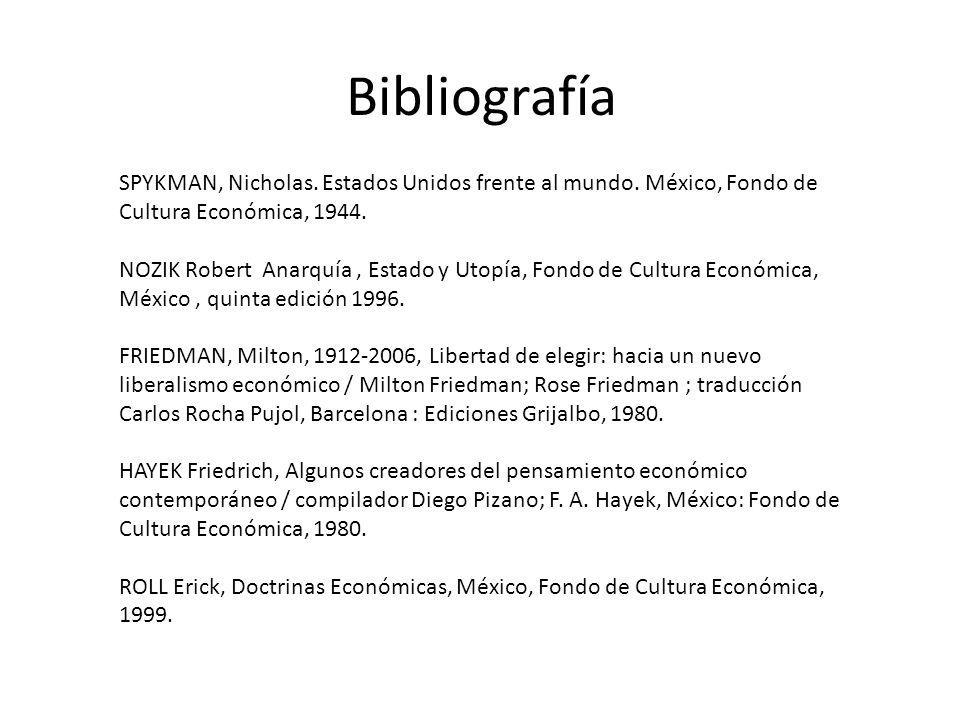 Bibliografía SPYKMAN, Nicholas. Estados Unidos frente al mundo. México, Fondo de Cultura Económica, 1944.
