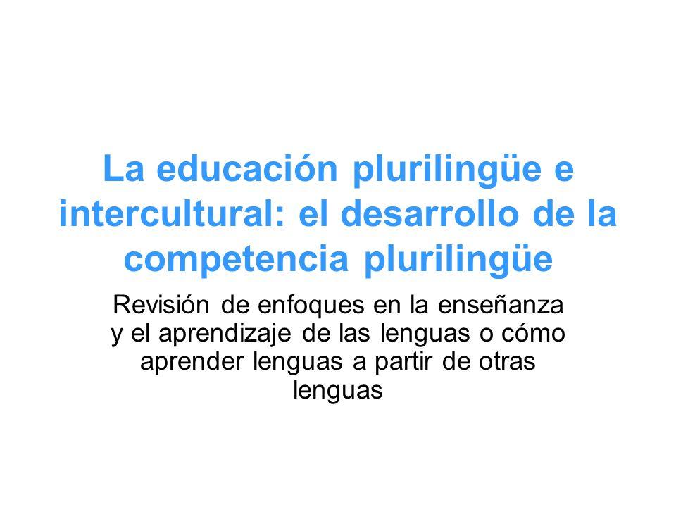 La educación plurilingüe e intercultural: el desarrollo de la competencia plurilingüe
