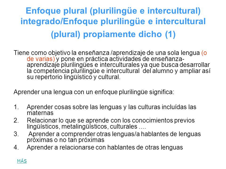 Enfoque plural (plurilingüe e intercultural) integrado/Enfoque plurilingüe e intercultural (plural) propiamente dicho (1)