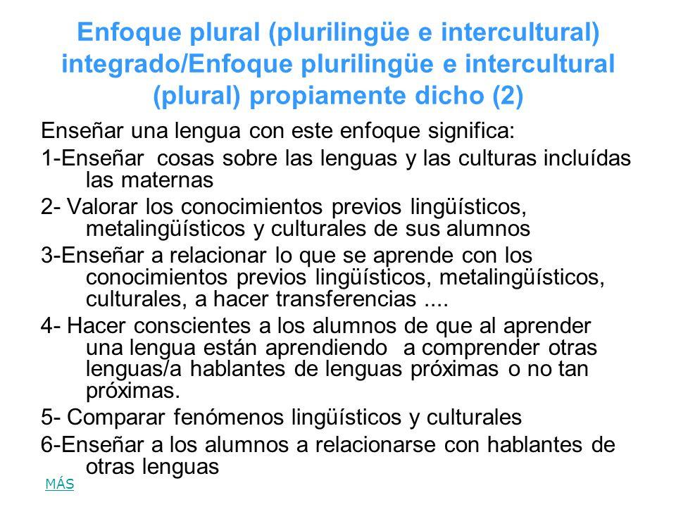 Enfoque plural (plurilingüe e intercultural) integrado/Enfoque plurilingüe e intercultural (plural) propiamente dicho (2)