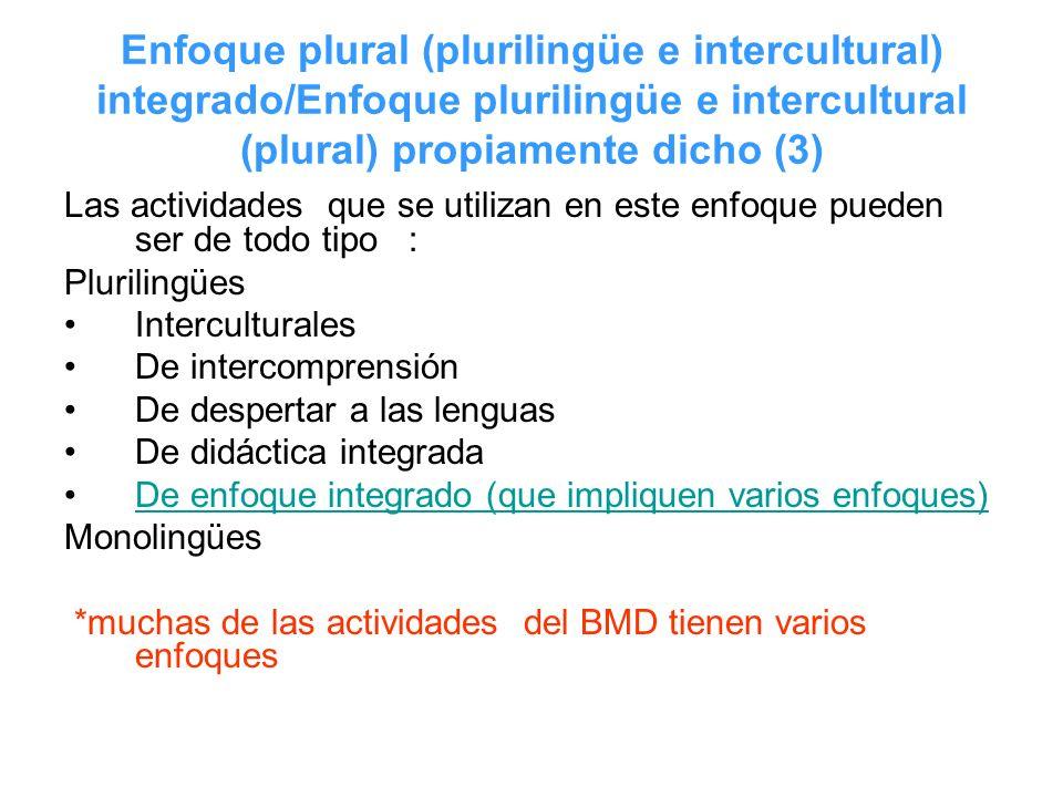 Enfoque plural (plurilingüe e intercultural) integrado/Enfoque plurilingüe e intercultural (plural) propiamente dicho (3)