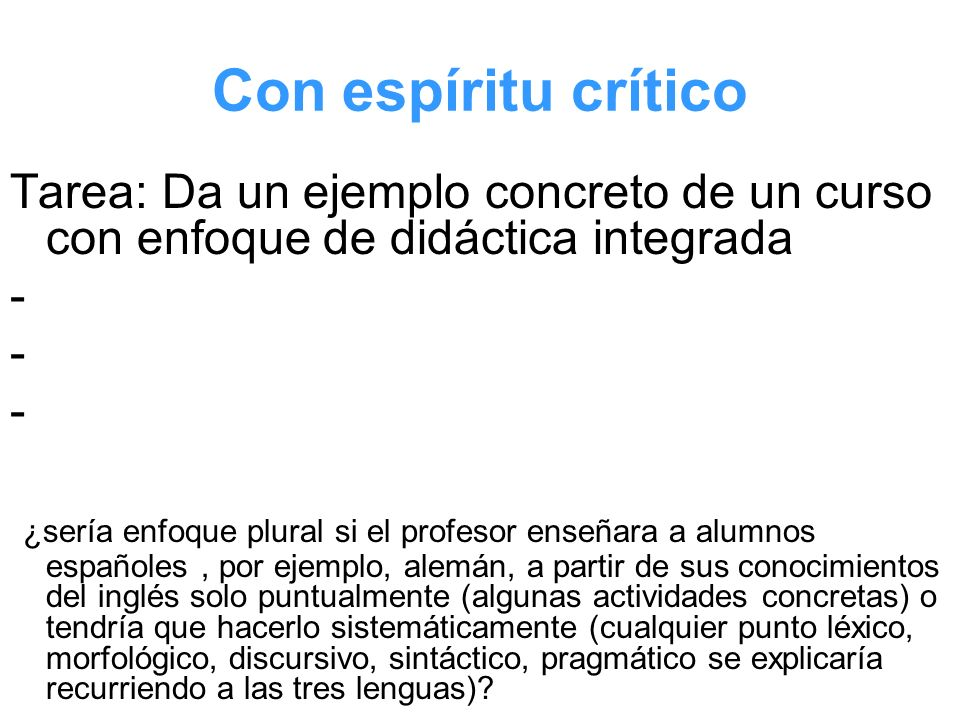 Con espíritu crítico Tarea: Da un ejemplo concreto de un curso con enfoque de didáctica integrada. -