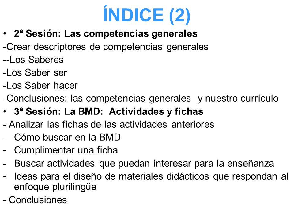 ÍNDICE (2) 2ª Sesión: Las competencias generales