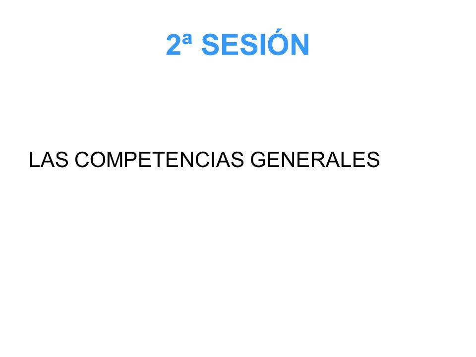2ª SESIÓN LAS COMPETENCIAS GENERALES