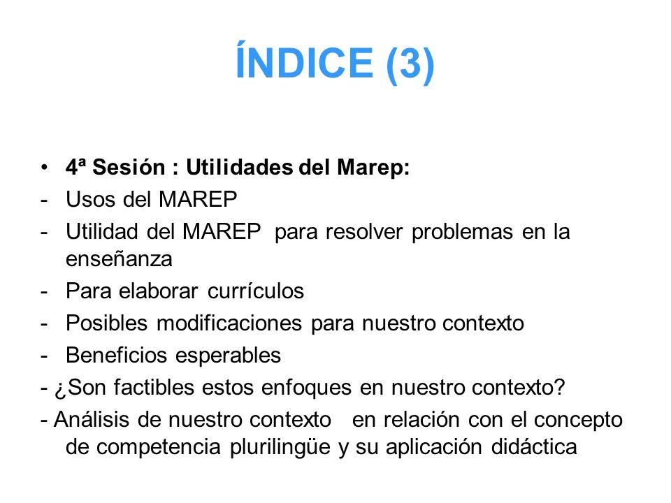 ÍNDICE (3) 4ª Sesión : Utilidades del Marep: Usos del MAREP