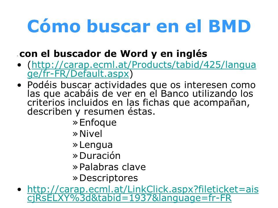 Cómo buscar en el BMD - con el buscador de Word y en inglés. (http://carap.ecml.at/Products/tabid/425/language/fr-FR/Default.aspx)