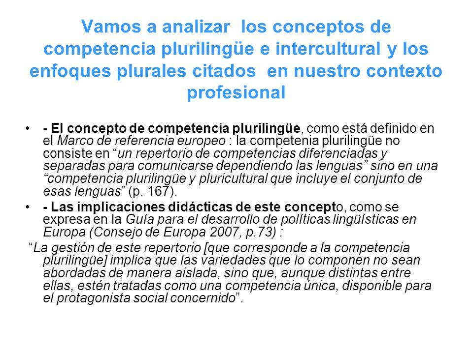 Vamos a analizar los conceptos de competencia plurilingüe e intercultural y los enfoques plurales citados en nuestro contexto profesional