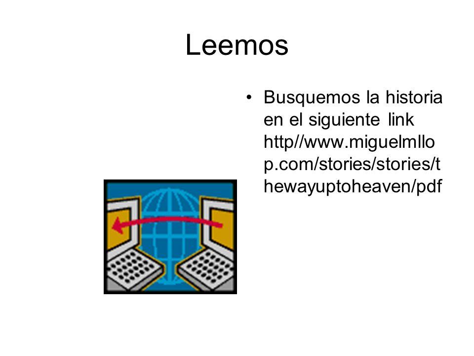 Leemos Busquemos la historia en el siguiente link http//www.miguelmllop.com/stories/stories/thewayuptoheaven/pdf.
