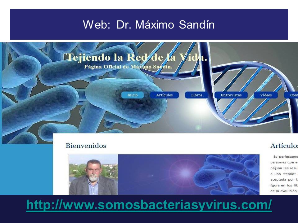 Web: Dr. Máximo Sandín http://www.somosbacteriasyvirus.com/