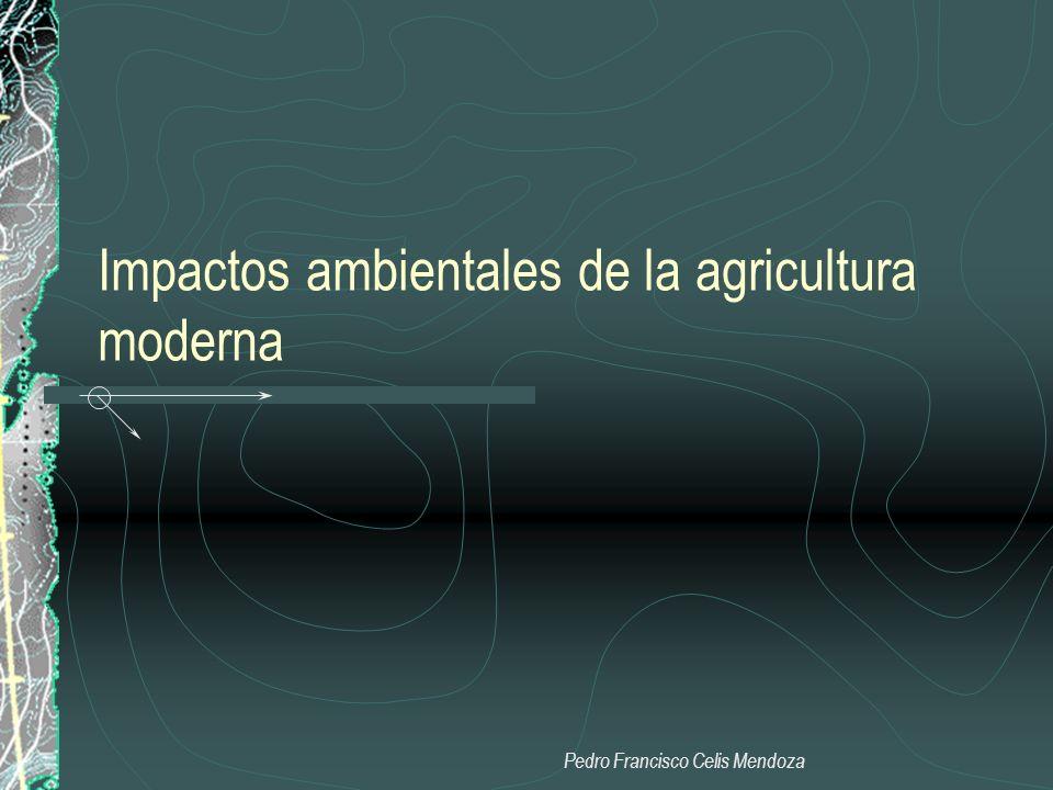 Impactos ambientales de la agricultura moderna