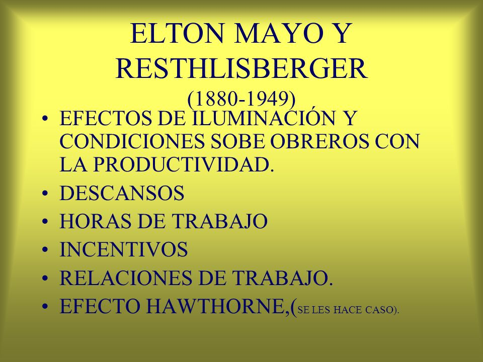 ELTON MAYO Y RESTHLISBERGER (1880-1949)