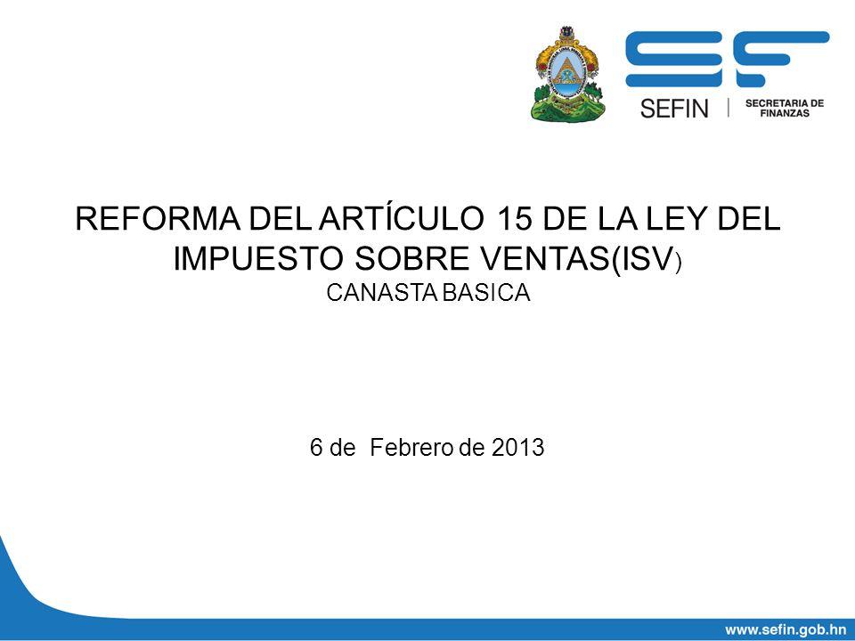 REFORMA DEL ARTÍCULO 15 DE LA LEY DEL IMPUESTO SOBRE VENTAS(ISV) CANASTA BASICA