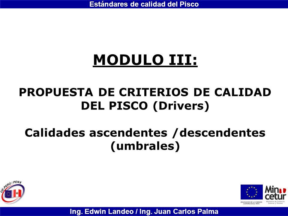 MODULO III: PROPUESTA DE CRITERIOS DE CALIDAD DEL PISCO (Drivers)