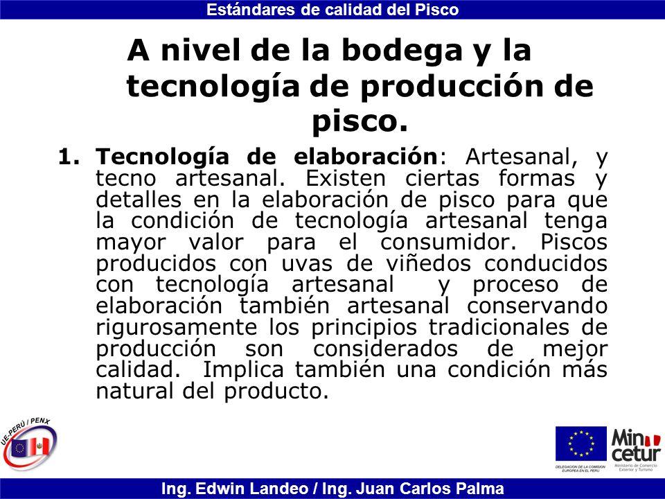 A nivel de la bodega y la tecnología de producción de pisco.
