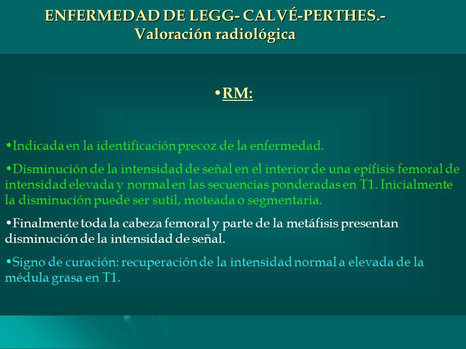 ENFERMEDAD DE LEGG- CALVÉ-PERTHES.- Valoración radiológica