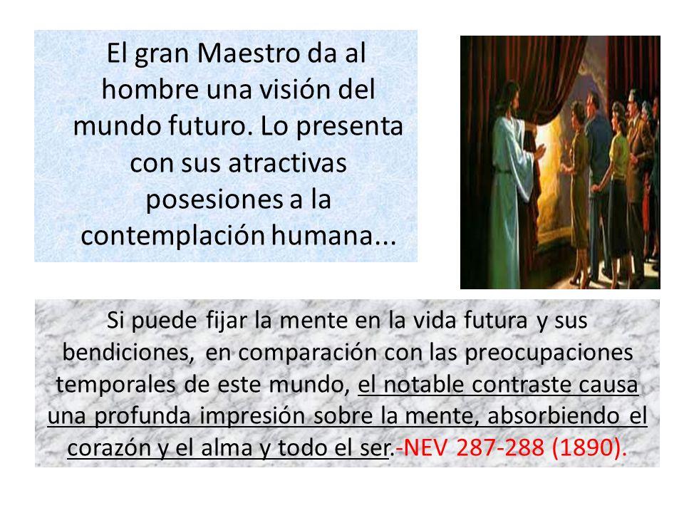 El gran Maestro da al hombre una visión del mundo futuro