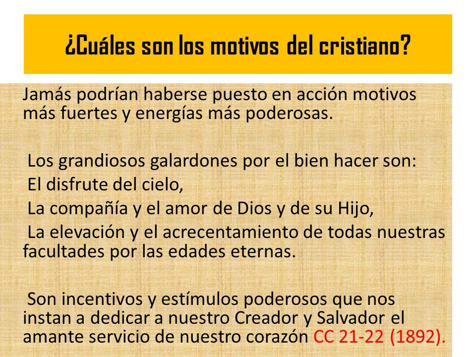¿Cuáles son los motivos del cristiano