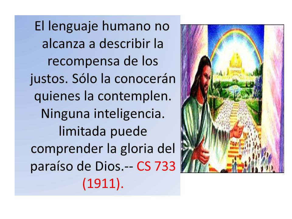 El lenguaje humano no alcanza a describir la recompensa de los justos