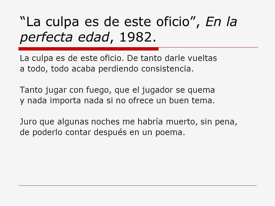 La culpa es de este oficio , En la perfecta edad, 1982.