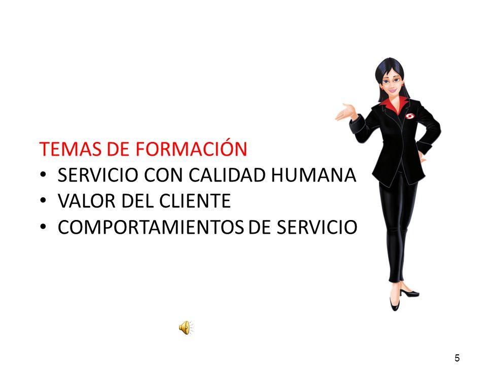 SERVICIO CON CALIDAD HUMANA VALOR DEL CLIENTE