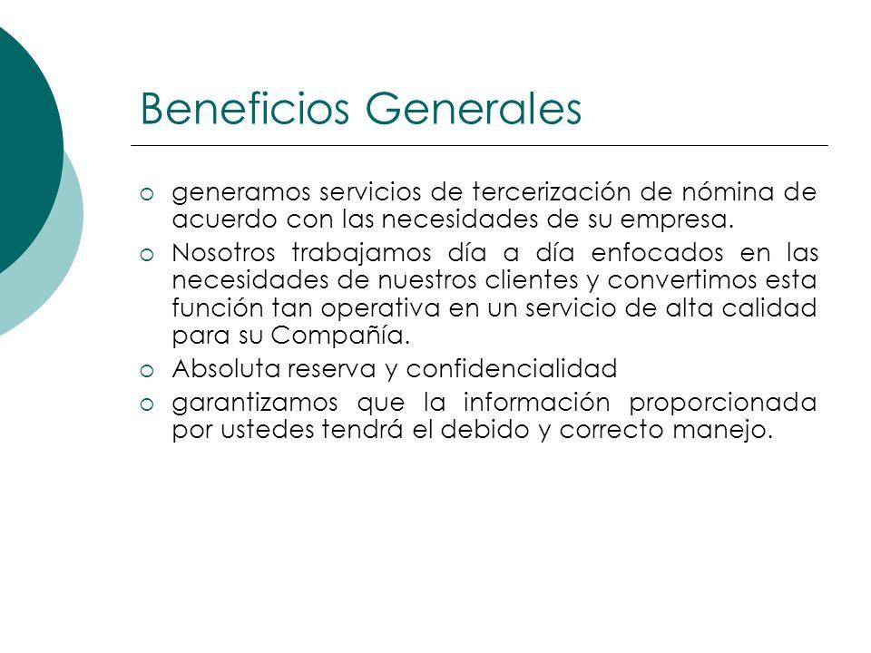 Beneficios Generales generamos servicios de tercerización de nómina de acuerdo con las necesidades de su empresa.