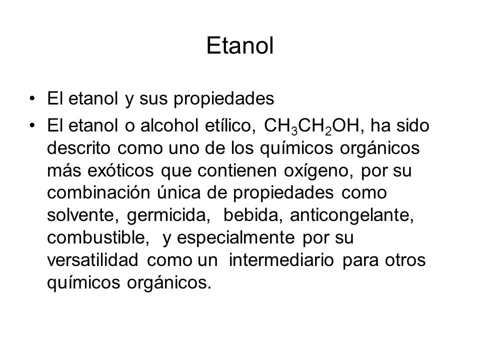 Etanol El etanol y sus propiedades