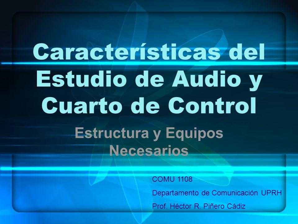 Características del Estudio de Audio y Cuarto de Control