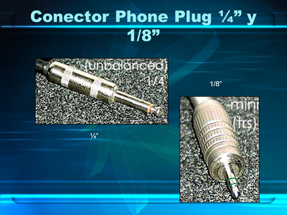 Conector Phone Plug ¼ y 1/8